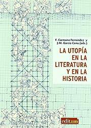 La utopia en la literatura y en la historia/ The Utopia in Literature and History