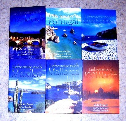 Liebesreise nach Griechenland / Portugal / Frankreich / Mallorca / Mexiko / in 1001 Nacht. 18 Romane in 6 Taschenbüchern.
