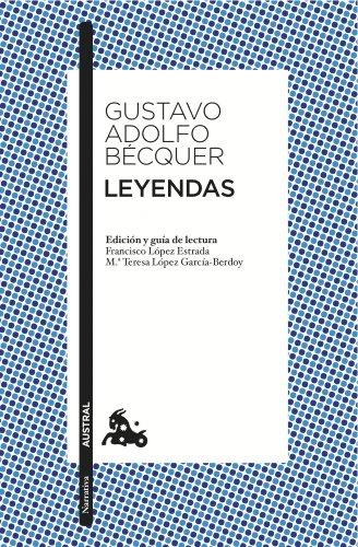 Leyendas: Edición de Francisco López Estrada y Mª Teresa López Gracía-Berdoy (Narrativa) por Gustavo Adolfo Bécquer