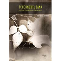 Tchernobyliana: Esthétique et cosmologie de l'âge radioactif
