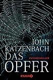 'Das Opfer: Psychothriller' von John Katzenbach