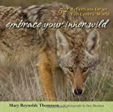 Embrace Your Inner Wild: 52 Reflections for an Eco-Centric World by Mary Reynolds Thompson (2011-11-22)