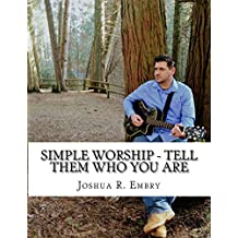 Simple Worship - Tell Them Who You Are (English Edition)