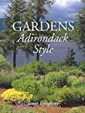 Gardens Adirondack Style (English Edition)