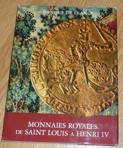 Monnaie royales de Saint Louis à Henri IV par Chantel. BEAUSSANT