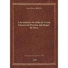 A la mémoire de Mme la Vtesse Gustave de Perrien, née Roger de Sivry
