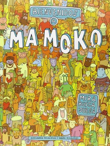 Bienvenidos a Mamoko (Libros juego) por Aleksandra Mizielinska