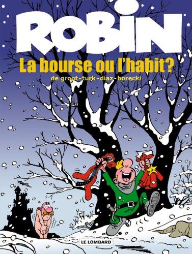 Robin Dubois, Tome 21 : La bourse ou l'habit ? par De Groot