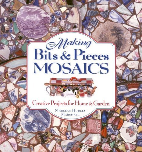 Making Bits & Pieces Mosaics: Creative Projects for Home and Garden by Marlene Hurley Marshall (2000-08-09) Marshalls Home Goods