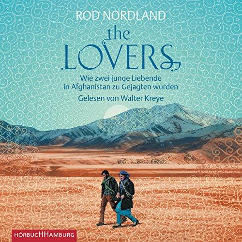 The Lovers: Wie zwei junge Liebende in Afghanistan zu Gejagten wurden: 6 CDs (Rod 24)