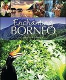 Enchanting Borneo (Enchanting Asia)