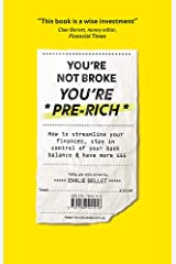 You're Not Broke You're Pre-Rich: How to streamline your finances, stay in control of your bank balance and have more £££ Paperback