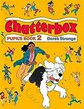 Chatterbox. Pupil's book. Per la Scuola elementare: 2