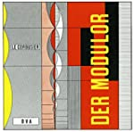 Le Corbusier - Der Modulor: Darstellu...