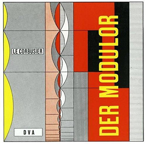 Le Corbusier - Der Modulor: Darstellung eines in Architektur u. Technik allg. anwendbaren harmonischen Maßes im menschl. Maßstab Buch-Cover