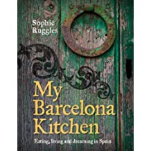 My Barcelona Kitchen by Sophie Ruggles (2012) Hardcover