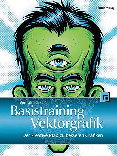 Basistraining Vektorgrafik: Der kreative Pfad zu besseren Grafiken Buch-Cover