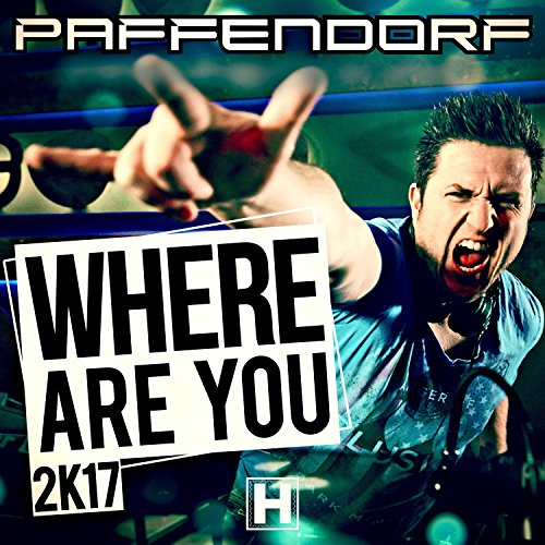 Where Are You 2K17 (Extended Mix)