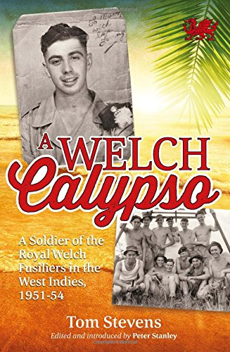 a-welch-calypso-a-soldier-of-the-royal-welch-fusiliers-in-the-west-indies-1951-54