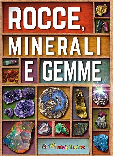 Rocce, minerali e gemme. Ediz. illustrata