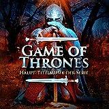 Game of Thrones (Haupt-Titelmusik der Serie)
