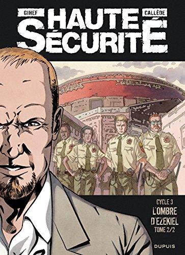 Haute sécurité - tome 6 - L'ombre d'Ezekiel - tome 2/2