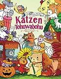 Katzen Tohuwabohu — Malbuch für Erwachsene und Kinder: Ein zuckersüßes Anmalbuch für alle Tierliebhaber