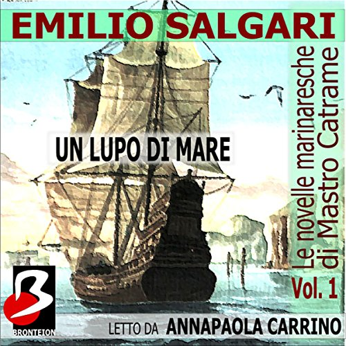 Le novelle marinaresche, Vol. 01: Un Lupo di Mare  Audiolibri