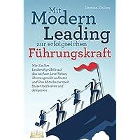 Mit Modern Leading zur erfolgreichen Führungskraft werden: Wie Sie Ihre Leadership-Skills auf das nächste Level heben…