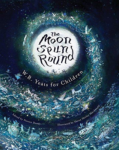 the-moon-spun-round-w-b-yeats-for-children