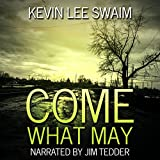 Come What May: A Sam Harlan Novel, Book 1