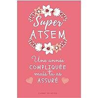 SUPER ATSEM Une année compliquée mais tu as assuré: Cadeau personnalisé pour remercier l'ATSEM, Carnet de notes fleuri…