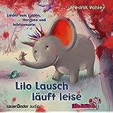 Lilo Lausch läuft leise: Lieder vom Fühlen, Horchen und Achtsamsein