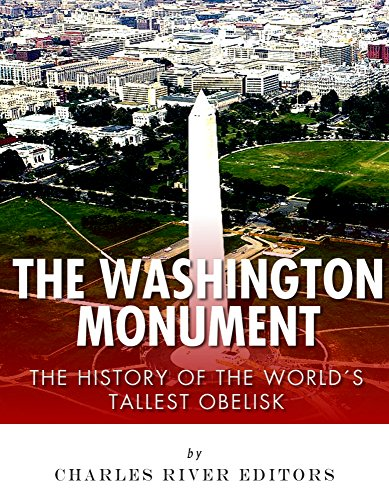 The Washington Monument: The History of the World's Tallest Obelisk (English Edition)
