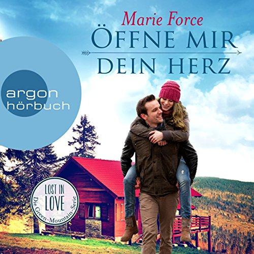 Öffne mir dein Herz (Lost in Love – Die Green-Mountain-Serie 6)
