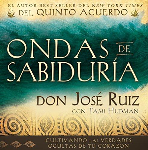 Ondas de Sabiduria (Ripples of Wisdom Spanish Edition) por don Jose Ruiz