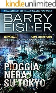 Pioggia Nera Su Tokyo: Romanzo con John Rain (Assassino John Rain Vol. 1)