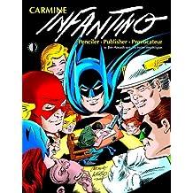 Carmine Infantino: Penciler, Publisher, Provocateur
