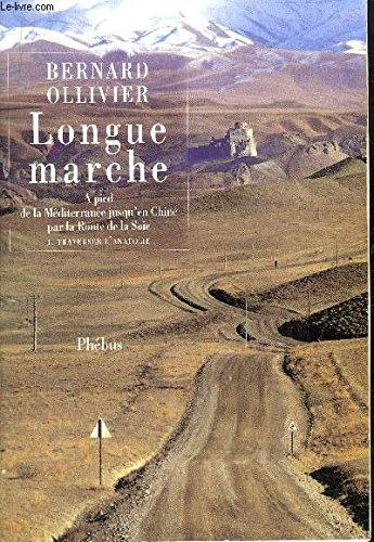 Longue marche, Tome 3 : Le Vent des Steppes : A pied de la Méditerranée jusqu'en Chine par la route de la soie Le vent des steppes