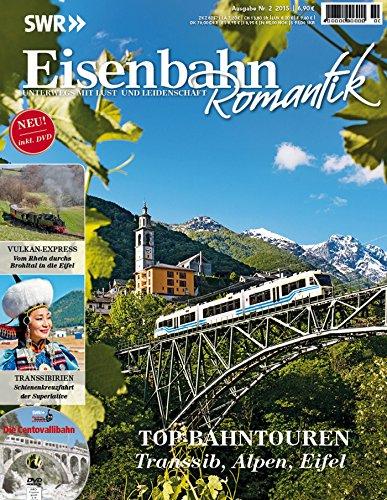 Eisenbahn Romantik Magazin - Unterwegs mit Lust und Leidenschaft - Top-Bahntouren - Mit DVD 2-2015
