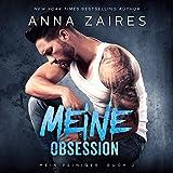 Meine Obsession: Mein Peiniger, Volume 2 - Anna Zaires