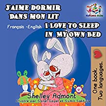 J'aime dormir dans mon lit I Love to Sleep in My Own Bed (French English Bilingual Collection t. 1) (French Edition)