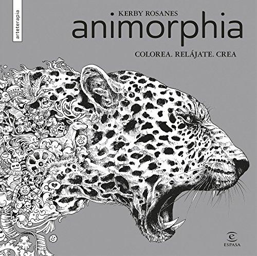 Animorphia: Colorea. Relájate. Crea (Libros de actividades) por Kerby Rosanes