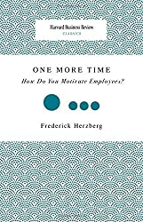 One More Time: How Do You Motivate Employees? (Harvard Business Review Classics) by Frederick Herzberg (2008-05-14)