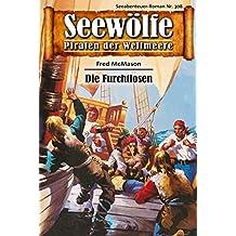 Seewölfe - Piraten der Weltmeere 308: Die Furchtlosen (German Edition)