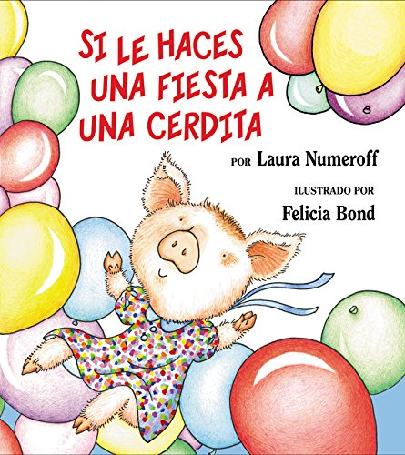 Si Le Haces una Fiesta A una Cerdita (If You Give... Books (Spanish))