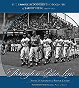 Through a Blue Lens: The Brooklyn Dodger Photographs of Barney Stein 1937-1957 by Dennis D'Agostino (2007-04-01)