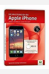 DIE ANLEITUNG für das iPhone mit iOS 11+12 - Speziell für Einsteiger und Senioren Broschiert