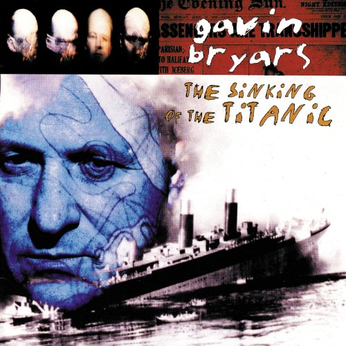 Bryars: The Sinking Of The Titanic