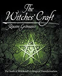 The Witches' Craft: The Roots of Witchcraft & Magical Transformation by Raven Grimassi (2002-10-08)